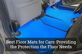 Lloyd Floor Mats Amazon by Best Floor Mats For Cars Providing The Protection The Floor Needs