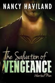 The Salvation Of Vengeance A Wanted Men Novel Book 2