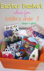 Easter Basket Ideas For Toddlers Under Age 3 Boys Girls