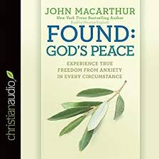 Amazon Found Gods Peace Experience True Freedom From Anxiety In Every Circumstance Audible Audio Edition John MacArthur Maurice England