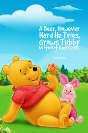 Winnie The Pooh Quotes Pooh by A Bear However Hard He Tries Grows Tubby Without Exercise