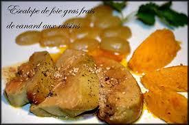 cuisiner un foie gras cru recette d escalope de foie gras fras de canard aux raisins