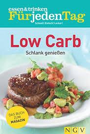 essen trinken für jeden tag low carb schlank genießen