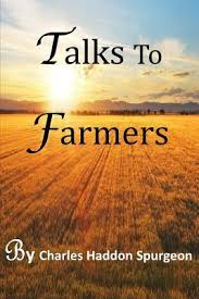 Talks To Farmers By Charles Haddon Spurgeon