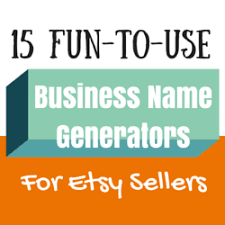 15 Fun To Use Business Name Generators For Etsy Sellers