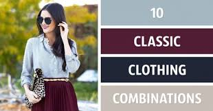 Ten Classic Clothing Combinations To Get The Perfect Image