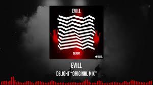 100 Evill EVILL Delight OrIginal Mix