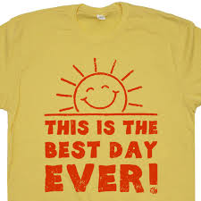 This Is The Best Day Ever T Shirt Funny Sayings Retro
