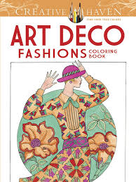 Amazon Creative Haven Art Deco Fashions Coloring Book Adult 0800759784561 Ming Ju Sun Books