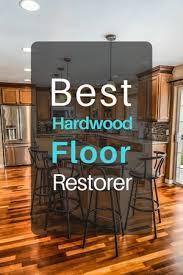 Bona Pro Series Hardwood Floor Refresher by The Best Hardwood Floor Restorer In 2017 The Art Of Cleanliness