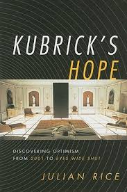 Kubricks Hope Discovering Optimism From 2001 To Eyes Wide Shut By