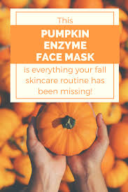 Pumpkin Enzyme Mask by This Pumpkin Enzyme Face Mask Is Everything Your Fall Skin Care