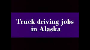 100 Truck Driving Jobs In Alaska Driving Jobs In YouTube