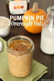 Pumpkin Pie Overnight Oats Rabbit Food by Pumpkin Spice Overnight Oats Recipe Pumpkins Overnight Oats