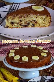 bananen kuchen mit nutella nutella kuchen bananen kuchen