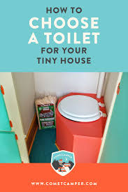 100 Tiny House Newsletter How To Choose A Toilet For Your COMETCAMPER