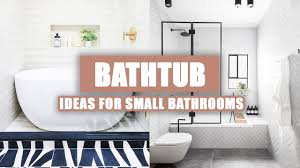 50 best bathtub design ideas for small bathrooms 2020