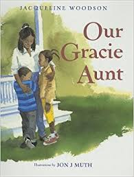 Our Gracie Aunt Turtleback School Library Binding Edition Jacqueline Woodson Jon J Muth 9781417791217 Amazon Books