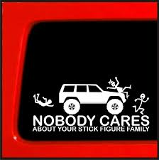 Stick Figure Family Sticker For Jeep Cherokee Nobody Cares Nobody Cares About Your Stick Figure Family For Jeep Wrangler Free Shipping Bitch Inside Bad Mood Graphic Funny Car Sticker For Stickers Fun Decals Cars Best Paper Printer Tags Matte Truck Personality Warning Boobies Make Me Smile Own At Home Fridge Ideas On Pinterest Bessky 3d Peep Frog Window Decal Graphics Back Off Bumper Humper Tailgate Vinyl Creative Mum Baby Board Waterproof My Guns Auto Prompt Eyes