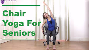 Youtube Chair Yoga Sequence by Chair Yoga For Seniors Yoga With Karolina Youtube