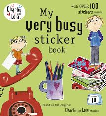 Charlie And Lola My Very Busy Sticker Book