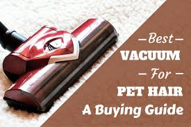 best vacuum for pet hair 2017 buying guide and reviews