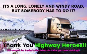 100 Trucking Quotes Truck Driving Jobs On Twitter Thank You Highway Heroes