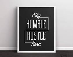 Stay Humble Hustle Hard Wall Art Home Printable Office Quote Typography Prints