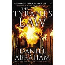 The Tyrants Law Dagger And Coin 3 By Daniel Abraham
