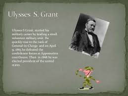Ulysses S Grant Term Paper Jr Here Are The Recollections Of