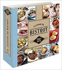 la cuisine de bistrot amazon fr 1001 recettes cuisine de bistrot collectif livres