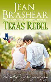 Texas Rebel The Gallaghers Of Sweetgrass Springs Book 4