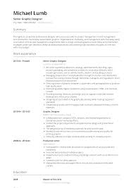 Graphic Design - Resume Samples & Templates | VisualCV Senior Graphic Designer Resume Samples Velvet Jobs Design Sample Guide 20 Examples Designer Rumes Design Webdesign Via Www Rumeles Image Result For Type Cover Letter Template Valid How To Create A Get Your Dream Job Clear Hierarchy And Good Typography Rumes By Real People Resume Sample 910 Pdf Kodiakbsaorg Freelance Graphic Samples Juliasrestaurantnjcom To Write The Best Awesome