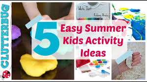 5 Easy Summer Activity Ideas For Kids