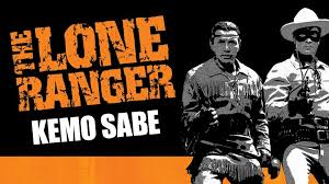 lone ranger tonto kemosabe the lone ranger kemo sabe tv on play