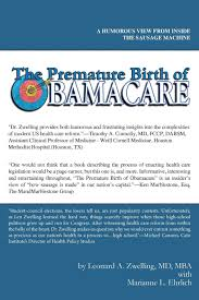 100 Leonard Ehrlich The Premature Birth Of Obamacare A Humorous Inside Look