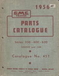 100 Gmc Truck Parts 1956 GMC S Catalogue Series 550600630 Chassis And Cab