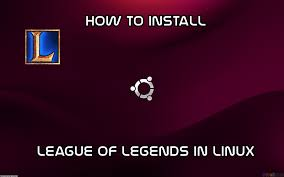 tutorial how to install league of legends on linux ubuntu 14 04
