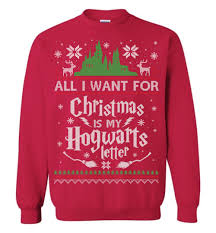 All I Want For Christmas Is My Hogwarts Letter Funny Christmas Unise