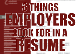 3 Things Employers Look For In A Resume | Critical Fit Recruiting What Employers Look For In A Resume Elegant Rumes Employers Sazakmouldingsco Counseling Cover Letter Do New Sakuranbogumicom Looking Mokkammongroundsapexco Nanny Sample Monstercom Conducting Background Invesgations And Reference Checks The Top 3 Things In A To Put Job Learnsoingwithme