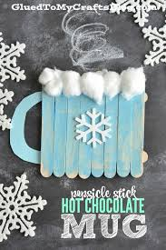 Popsicle Stick Hot Chocolate Mug Kids Craft Keep The Entertained During Winter Break And Snow Days With Fun Simple Ideas