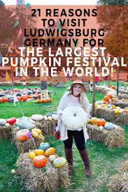 Largest Pumpkin Ever Carved by 21 Reasons To Visit Ludwigsburg Germany For The Largest Pumpkin