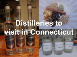 Spirit Halloween Fairfield Ct by Distilleries You Can Visit In Connecticut Connecticut Post
