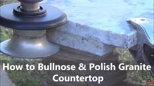How to bullnose Profile Polish Granite Countertop DIY Using