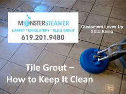 tile grout how to keep it clean steamer carpet