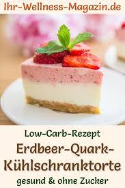 schnelle low carb erdbeer quarktorte ohne backen rezept