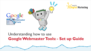 understanding how to use google webmaster tools complete guide