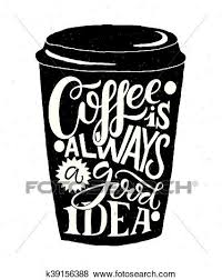 Clip Art Of Coffee Is Always A Good Idea Lettering On To Go