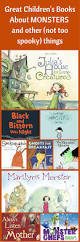 Halloween Picture Books by 13 Spooky And Monster Books For Kids For Halloween Or Anytime