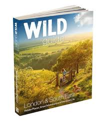 Wild Guide To London South East Southern And Eastern England Book